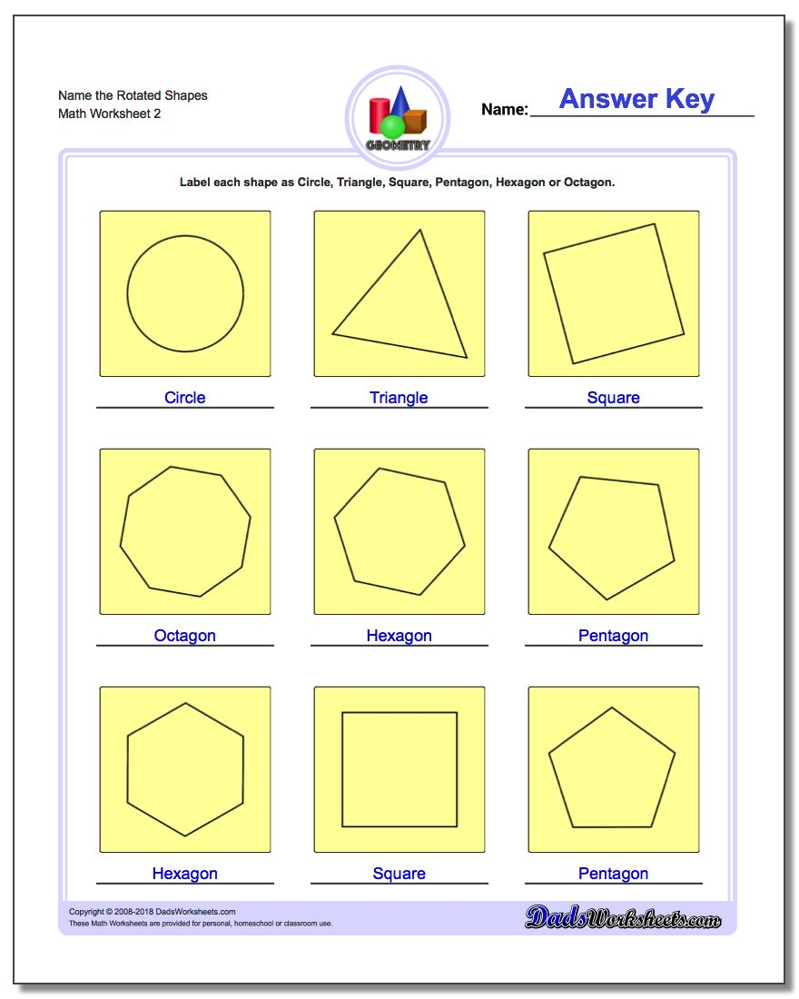 Name the Rotated Shapes www.dadsworksheets.com/worksheets/basic-geometry.html Worksheet