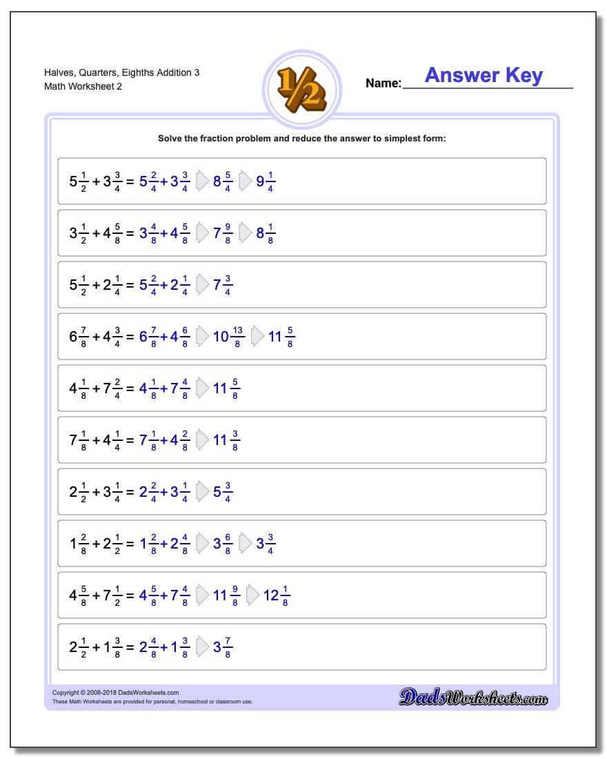 Halves, Quarters, Eighths Addition Worksheet 3 www.dadsworksheets.com/worksheets/fraction-addition.html