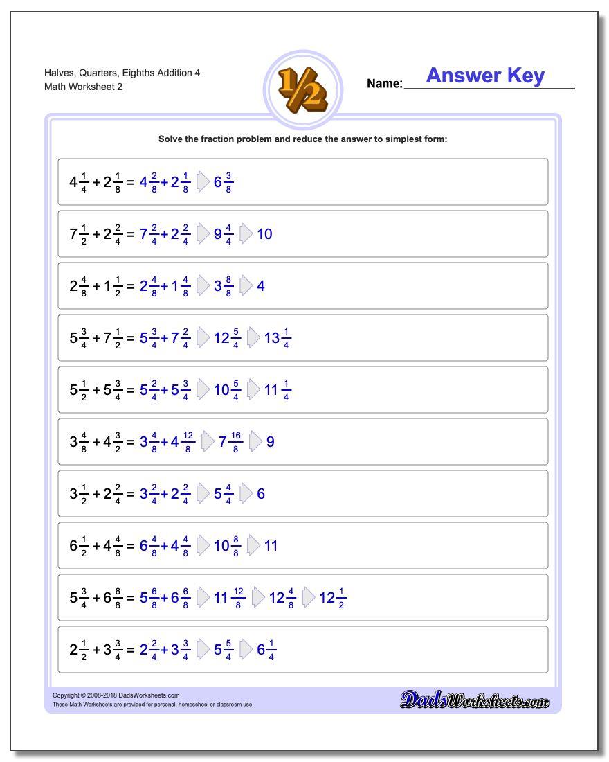 Halves, Quarters, Eighths Addition Worksheet 4 www.dadsworksheets.com/worksheets/fraction-addition.html