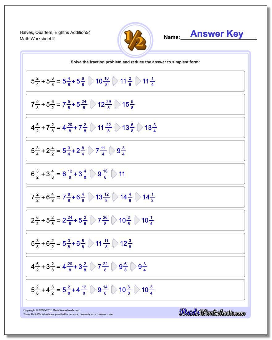 Halves, Quarters, Eighths Addition Worksheet54 www.dadsworksheets.com/worksheets/fraction-addition.html