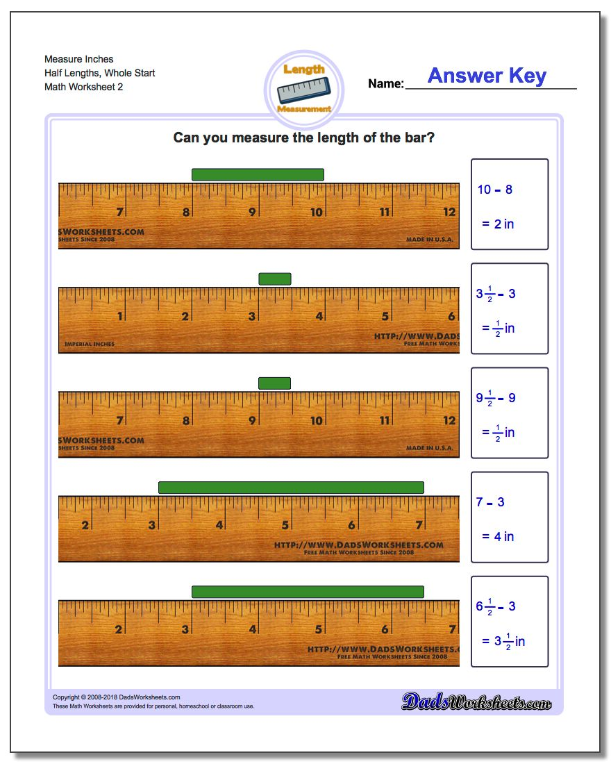 Measure Inches Half Lengths, Whole Start www.dadsworksheets.com/worksheets/inches-measurement.html Worksheet