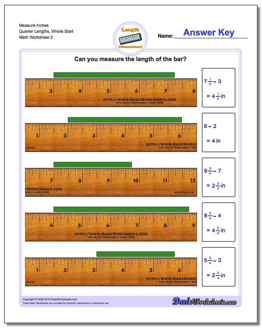 Measure Inches Quarter Lengths, Whole Start www.dadsworksheets.com/worksheets/inches-measurement.html Worksheet