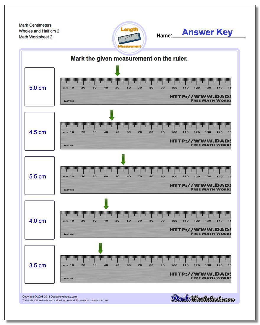 Mark Centimeters Wholes and Half cm 2 www.dadsworksheets.com/worksheets/metric-measurement.html Worksheet