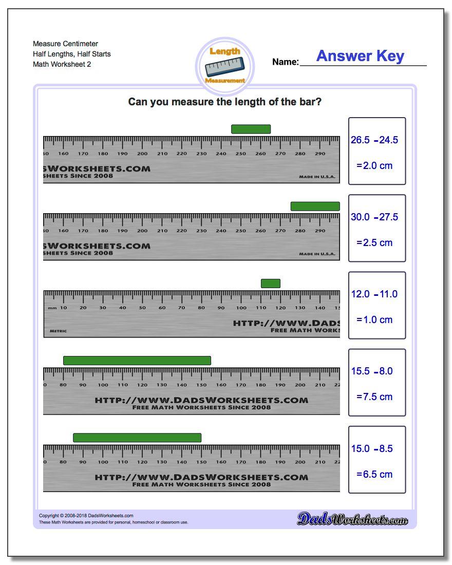 Measure Centimeter Half Lengths, Half Starts www.dadsworksheets.com/worksheets/metric-measurement.html Worksheet