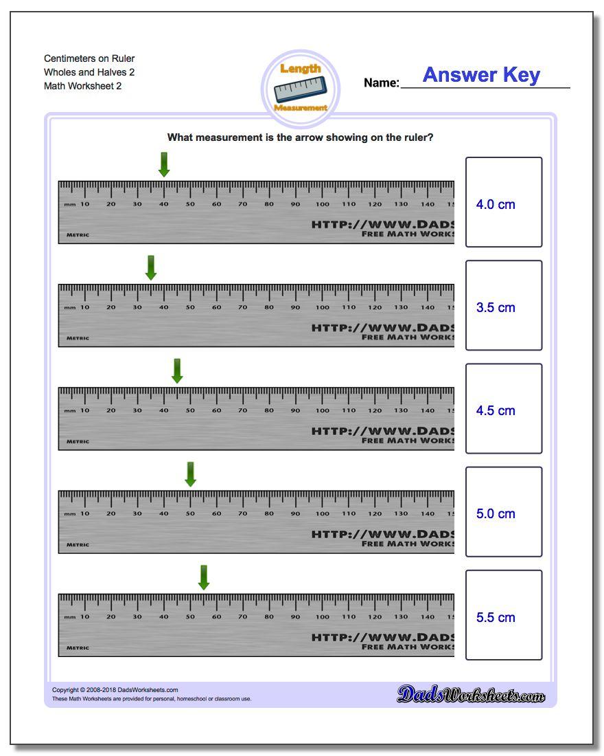 Centimeters on Ruler Wholes and Halves 2 www.dadsworksheets.com/worksheets/metric-measurement.html Worksheet