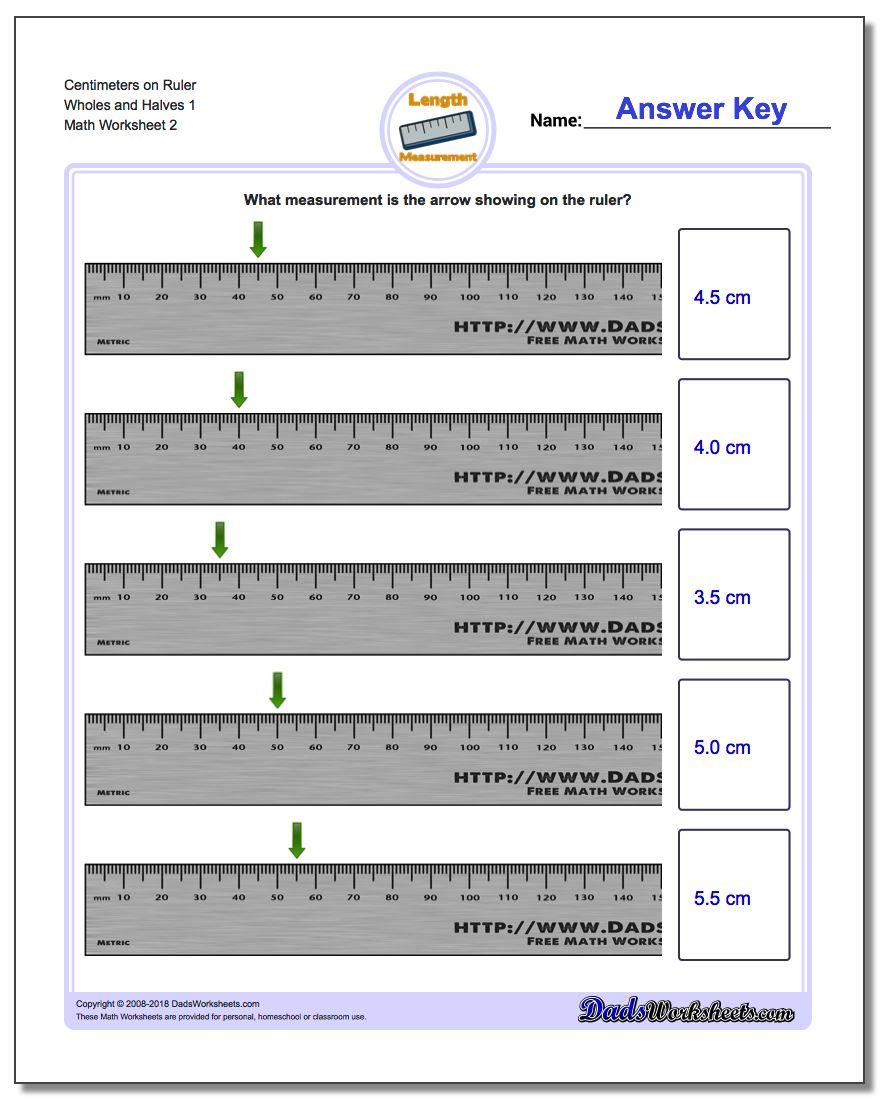 Centimeters on Ruler Wholes and Halves 1 www.dadsworksheets.com/worksheets/metric-measurement.html Worksheet