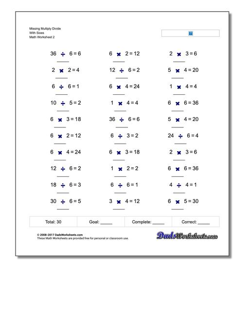 Missing Multiply Divide With Sixes www.dadsworksheets.com/worksheets/missing-operations.html Worksheet