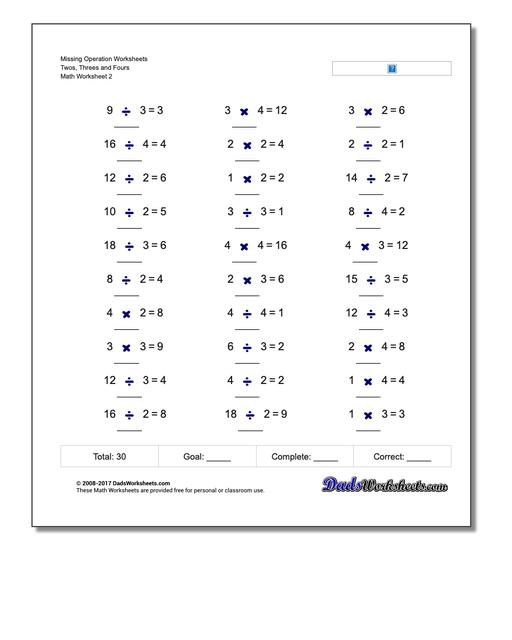 Missing Operation Worksheet Twos, Threes and Fours www.dadsworksheets.com/worksheets/missing-operations.html