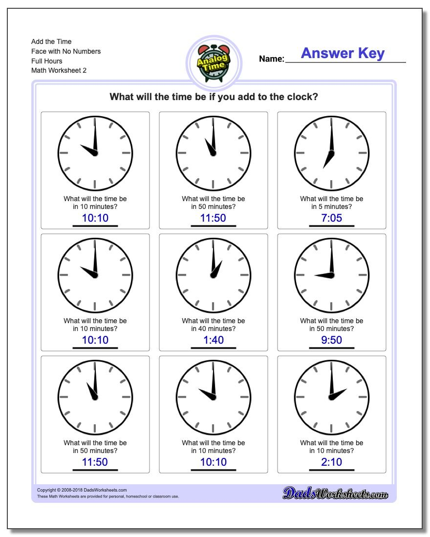 Add the Time Face with No Numbers Full Hours www.dadsworksheets.com/worksheets/telling-analog-time.html Worksheet