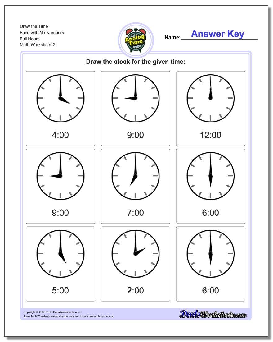 Draw the Time Face with No Numbers Full Hours www.dadsworksheets.com/worksheets/telling-analog-time.html Worksheet