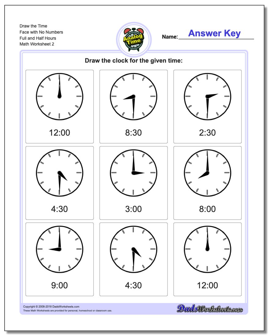 Draw the Time Face with No Numbers Full and Half Hours www.dadsworksheets.com/worksheets/telling-analog-time.html Worksheet